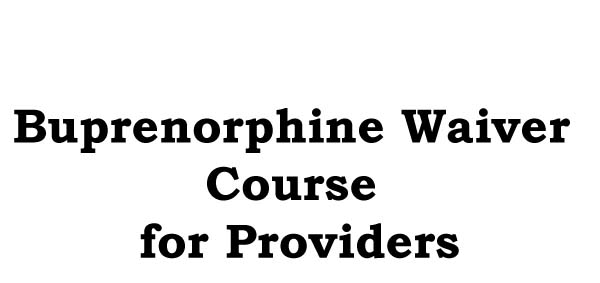 Buprenorphine Waiver Course for Providers