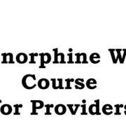Buprenorphine Waiver Course for Providers